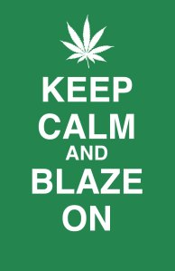 Keep Calm and Blaze On Meme