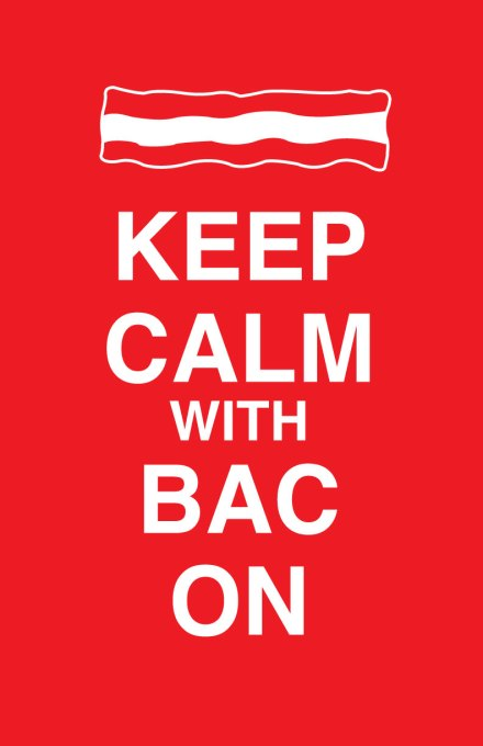 Keep Calm With Bacon Meme Photo