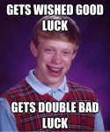 Bad Luck Brian Gets wished good luck