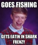 Bad Luck Brian Goes Fishing