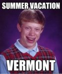 Bad Luck Brian Summer vacation